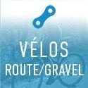 Vélo Route - Gravel